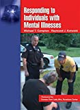 img - for Responding to Individuals With Mental Illnesses: A Guide for Law Enforcement Officers and Other Public Safety and Criminal Justice Professionals book / textbook / text book