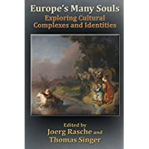 Europe's Many Souls: Exploring Cultural Complexes and Identities