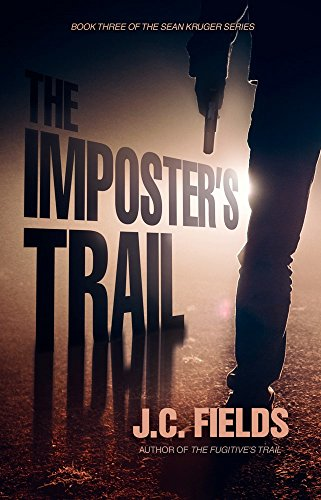 The Imposter's Trail (The Sean Kruger Series Book 3) by [Fields, J.C.]