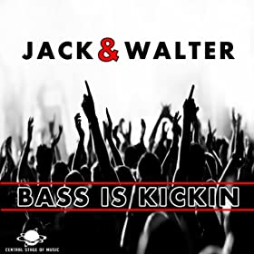Jack & Walter-Bass Is Kickin