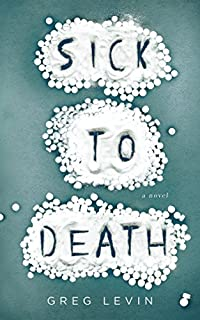 Sick To Death by Greg Levin ebook deal