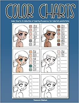 Color Charts: A collection of coloring resources for colorists and artists by Yasmeen H Eldahan (2016-08-14)
