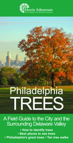 - Philadelphia Trees: A Field Guide to the City and the Surrounding Delaware Valley