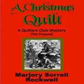 A Christmas Quilt: The Prequel: Quilter's Club Mysteries, Book 7 | Marjory Sorrell Rockwell