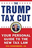 img - for The Trump Tax Cut: Your Personal Guide to the New Tax Law book / textbook / text book