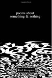 img - for poems about something & nothing by Karl Kempton (2015-10-09) book / textbook / text book