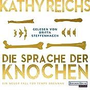 Die Sprache der Knochen (Tempe Brennan 18) | Kathy Reichs