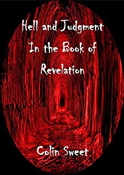 Hell and Judgement in the Book of Revelation by [Sweet, Colin]