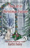 The Cat of Christmas Future (Whales and Tails Cozy Mystery Book 14) (Whales and Tails Mystery) (Volume 14)
