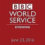 June 23, 2016: Evening |  BBC Newshour