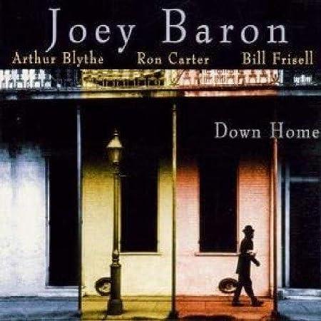Down Home by Joey Baron, Arthur Blythe, Ron Carter, Bill ...