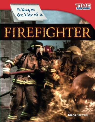 Teacher Created Materials - TIME For Kids Informational Text: A Day in the Life of a Firefighter - Grade 3 - Guided Reading Level M ()
