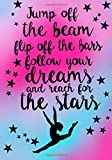 Jump Off The Beam..(Gymnastics Journal For Girls): Lined Journal Notebook For Kids; Cute Journal For Use As Daily Diary or School Notebook; Ideal For ... Achievement Journals or Kids Writing Journal