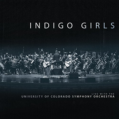 Indigo Girls Live with The University of Colorado Symphony Orchestra [2 CD] by Rounder