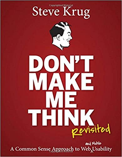 Book Title - Don't Make Me Think, Revisited: A Common Sense Approach to Web Usability