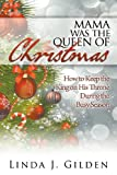 Mama Was the Queen of Christmas, Linda J. Gilden, 1602903506