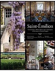 Saint-Émilion: The Châteaux, Winemakers, and Landscapes of Bordeaux's Famed Wine Region