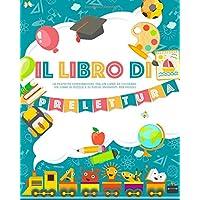 Il Libro di Prelettura: La perfetta combinazione tra un libro da colorare, un libro di puzzle e di giochi enigmisti per piccoli