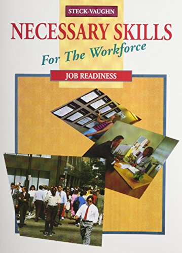 Steck-Vaughn Necessary Skills for the Workforce: Student Workbook Job Readiness