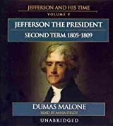 Jefferson the President: Second Term 1805-1809 (Jefferson and His Time)