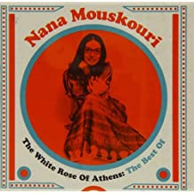 The White Rose Of Athens: The Best Of -  Mouskouri, Nana