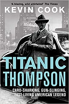 Book Titanic Thompson: The Man Who Bet on Everything by Kevin Cook (2012-01-05)