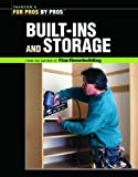 Built-ins and Storage: For Pros by Pros (Taunton's for Pros by Pros)