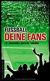 """""""Fußball, deine Fans"""" av Martin Thein"""