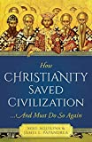 How Christianity Saved Civilization... And Must Do So Again