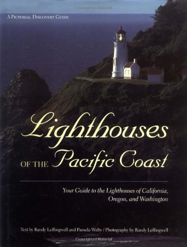 (Lighthouses of the Pacific Coast: Your Guide to the Lighthouses of California, Oregon, and Washington (Pictorial Discovery Guide))