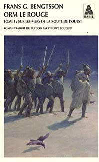 Orm le Rouge : [1] : Sur les mers de la route de l'Ouest, Bengtsson, Frans Gunnar
