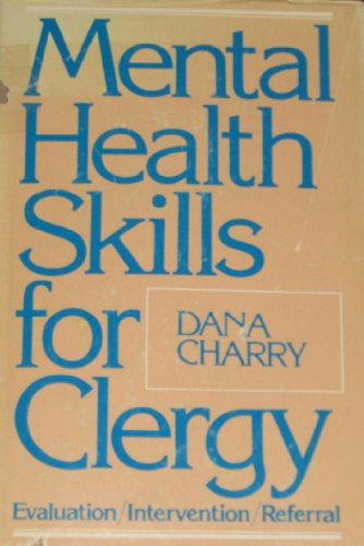 0817008861 - Dana Charry: Mental health skills for clergy: Evaluation, intervention, referral - Livre
