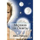 Mujeres en Orbita (Spanish Edition)