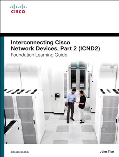 Download Interconnecting Cisco Network Devices, Part 2 (ICND2) Foundation Learning Guide (4th Edition) (Foundation Learning Guides) Pdf