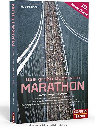 Das Große Buch Vom Marathon  Lauftraining Mit System.