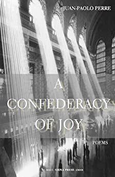 A Confederacy of Joy: Poems by [Perre, Juan-Paolo]