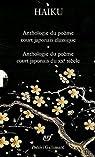 Haiku : 2 volumes : Anthologie du poème court japonais ; Le poème court japonais d'aujourd'hui par Atlan