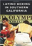 Latino Boxing in Southern California