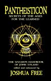 Download Pantheisticon: Secrets of the Ages for the Learned: The Wizard's Handbook of John Toland (Esoteric Library) in PDF ePUB Free Online
