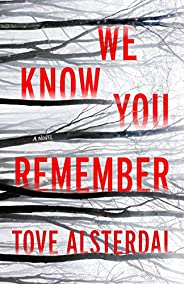 We Know You Remember: A Novel (The High Coast Series Book 1)