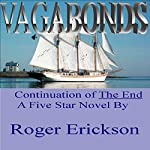 Vagabonds: The End, Book 2 | Roger Erickson