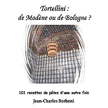 Tortellini :  de Modène ou de Bologne ? (French Edition)