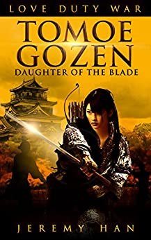 TOMOE GOZEN: DAUGHTER OF THE BLADE - Kindle edition by