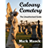 Calvary Cemetery: The Unauthorized Guide