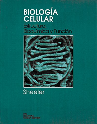 Biologia celular/ Cellular Biology: Estructura, Bioquimica Y Funcion/ Structure, Biochemistry and Function (Spanish Edition) [Phillip Sheeler] (Tapa Blanda)
