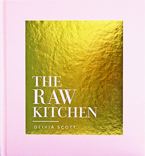 The Raw Kitchen - Olivia Scott