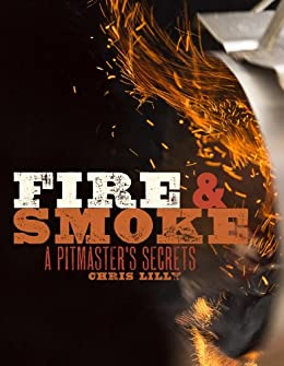 Fire Smoke Pitmasters Chris Lilly ebook product image