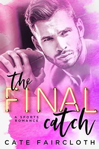 The Final Catch - A Sports Romance