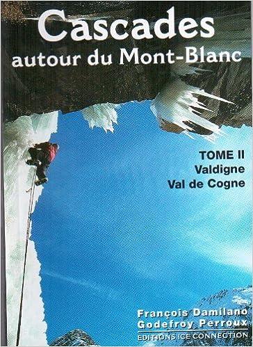 En ligne Cascades autour du Mont-Blanc : Tome 2, Valdigne, Val de Cogne pdf