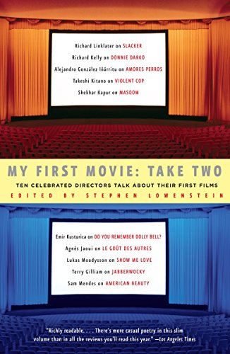 My First Movie, Take Two: Ten Celebrated Directors TAlk About Their First Film
